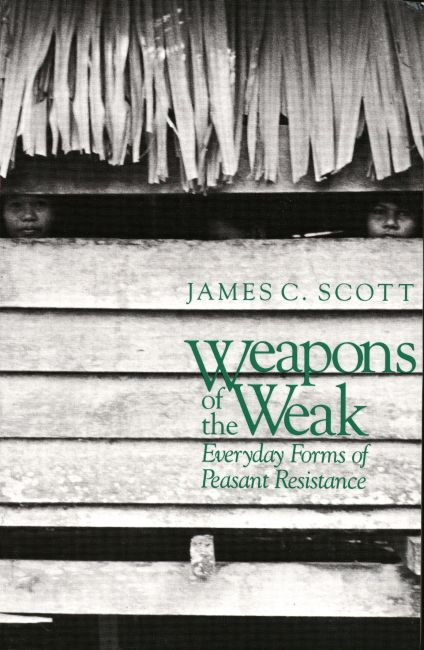 James C Scott Weapons of the Weak