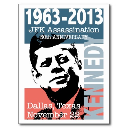jfk_kennedy_assassination_anniversary_1963_2013_postcard