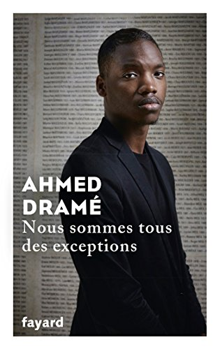 Ahmed Dramé_Nous sommes tous des exceptions
